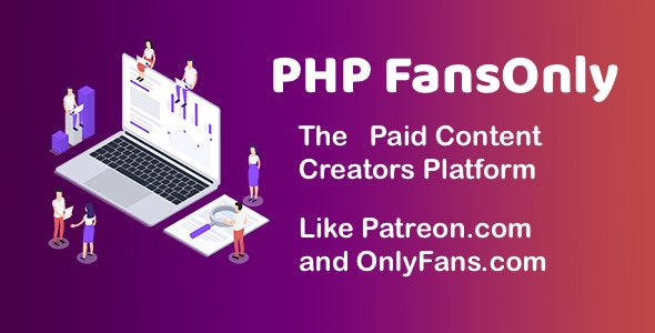 PHP FansOnly Patrons v2.0 – Paid Content Creators Platform – nulled